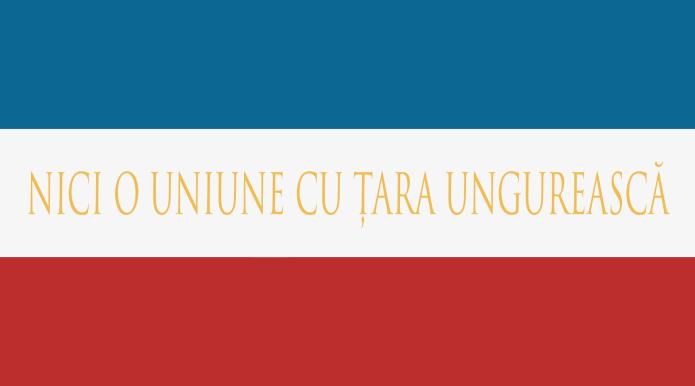 """Steag cu motto """"NICI O UNIUNE CU ȚARA UNGUREASCĂ"""""""